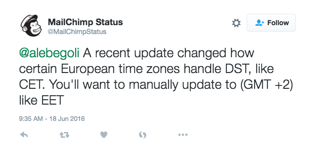 MailChimp Status on Twitter alebegoli A recent update changed how certain European time zones handle DST like CET. You ll want to manually update to GMT 2 like EET